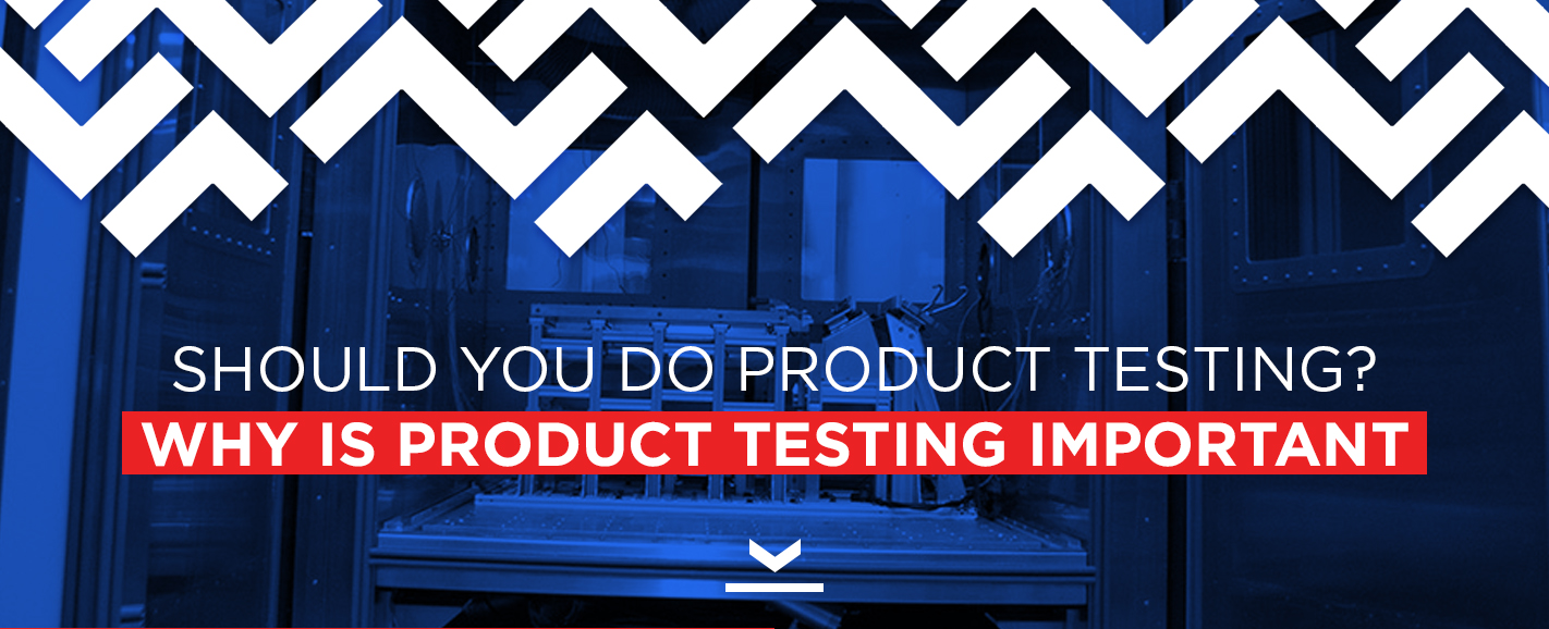 Should You Do Product Testing Why is Product Testing Important